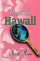 DEATH IN HAWAII by Scott Rose