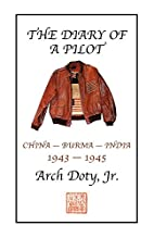 The Diary of a Pilot by Arch Doty Jr.