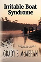 IRRITABLE BOAT SYNDROME by E. Grady McMehan
