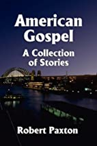 AMERICAN GOSPEL: A Collection of Stories by…
