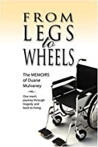 From Legs to Wheels by Duane Mulvaney