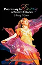 DOORWAY TO ECSTASY: A Dancer's Initiation by…