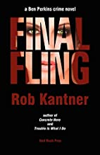 FINAL FLING: A Ben Perkins Crime Novel by…
