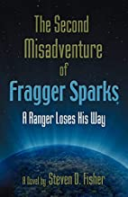 THE SECOND MISADVENTURE OF FRAGGER SPARKS: A…