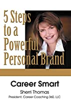 CAREER SMART: Five Steps to a Powerful…