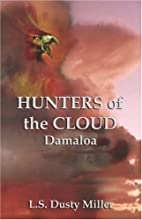 Hunters of the Cloud IV: DAMALOA (Hunters of…