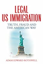 LEGAL US IMMIGRATION: Truth, Fraud and the…