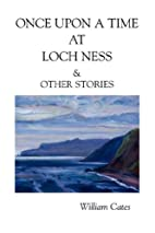 ONCE UPON A TIME AT LOCH NESS & OTHER…