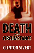Death & Circumstance by Clinton Sivert
