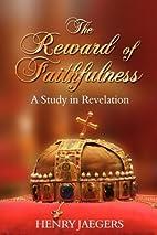 THE REWARD OF FAITHFULNESS: A Study in…