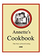 ANNETTE'S COOKBOOK: Over 500 Recipes from…