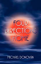 FOUR DIRECTIONS HOME by Michael Lani Donovan
