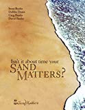 Banks, David: Isn't It About Time Your Sand Matters?