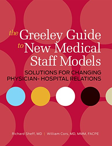 the-greeley-guide-to-new-medical-staff-models-solutions-for-changing-physician-hospital-relations