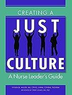 Creating a Just Culture: A Nurse…