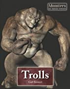 Trolls (Monsters and Mythical Creatures) by…