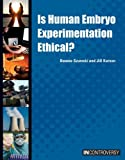 Szumski, Bonnie: Is Human Embryo Experimentation Ethical? (In Controversy)