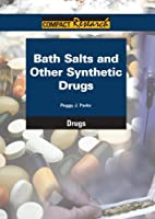 Bath Salts and Other Synthetic Drugs…