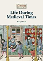 Life During Medieval Times (Living History)…