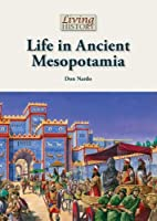 Life in Ancient Mesopotamia (Living History)…