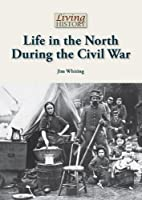 Life in the North During the Civil War…