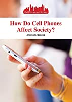How Do Cell Phones Affect Society? (Cell…