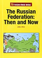 The Russian Federation: Then and Now (The…