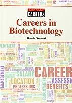 Careers in Biotechnology (Exploring Careers)…