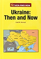 Ukraine: Then and Now (The Former Soviet…