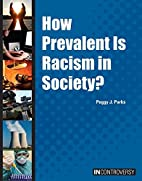 How Prevalent Is Racism in Society? (In…