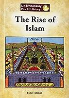 The Rise of Islam (Understanding World…