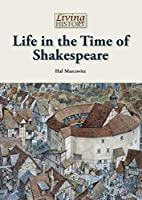 Life in the Time of Shakespeare (Living…