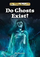 Do Ghosts Exist? (Do They Exist?) by Hal…