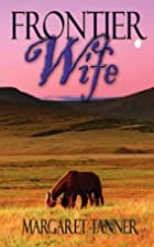 Frontier Wife by Margaret Tanner