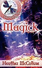 Magick by Heather McCollum