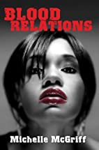 Blood Relations by Michelle McGriff