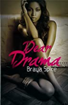 Dear Drama by Braya Spice