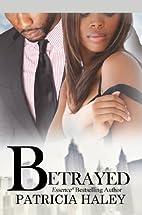 Betrayed (Urban Books) by Patricia Haley