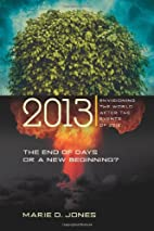 2013: The End of Days or a New Beginning:…