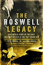 The Roswell Legacy: The Untold Story of the…
