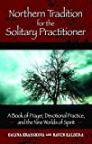 Krasskova, Galina: Northern Tradition for the Solitary Practitioner: A Book of Prayer, Devotional Practice, and the Nine Worlds of Spirit