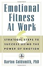 Emotional Fitness at Work: 6 Strategic Steps…