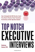 Top Notch Executive Interviews : how to…