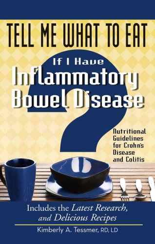 tell-me-what-to-eat-if-i-have-inflammatory-bowel-disease-nutritional-guidelines-for-crohns-disease-and-colitis