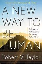 A New Way to Be Human: 7 Spiritual Pathways…