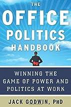 The Office Politics Handbook: Winning the…
