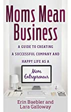 Moms Mean Business: A Guide to Creating a…