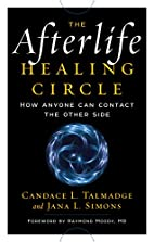 The Afterlife Healing Circle: How Anyone Can…
