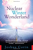 Nuclear Winter Wonderland by Joshua Corin