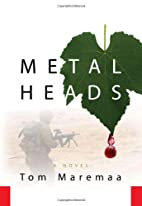 Metal Heads: A Novel by Tom Maremaa